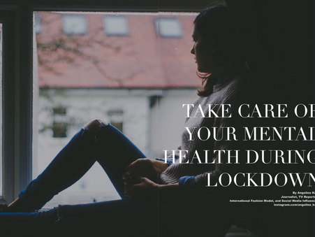 TAKE CARE OF YOUR MENTAL HEALTH DURING LOCKDOWN