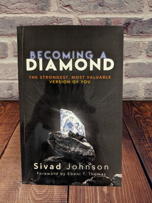 Becoming A Diamond