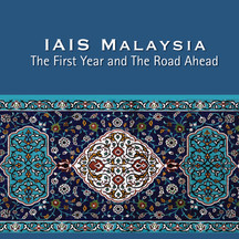 IAIS Malaysia: The First Year and The Road Ahead