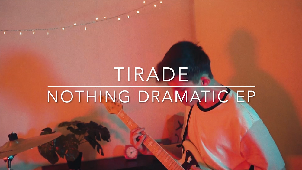 Tirade Nothing Dramatic EP out now.