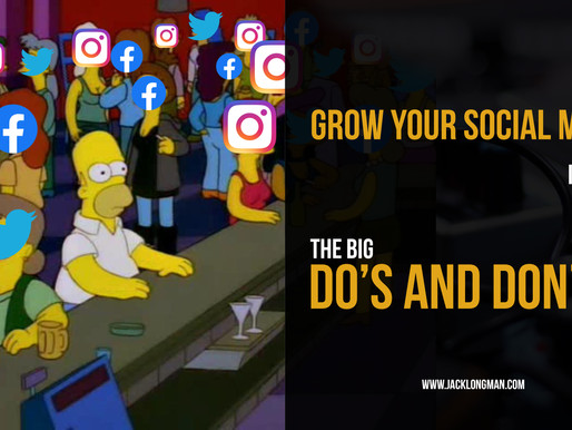 How to grow your social media - the big do's and don'ts