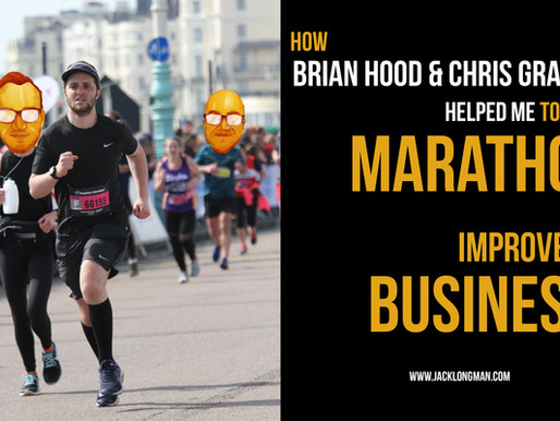 How Brian Hood & Chris Graham helped me to run a Marathon and improve my business.