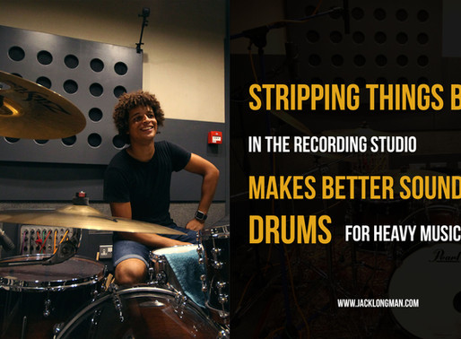 Drums for heavy music? Strip them back!