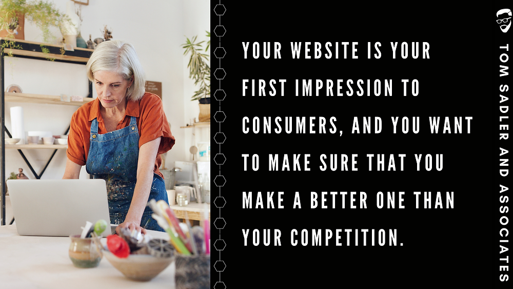 """Black background with white text that says """"Your Website is your first impression to consumers, and you want to make sure that you make a better one than your competition"""" with a woman in a orange blouse with a blue apron on her laptop on the left hand side"""""""