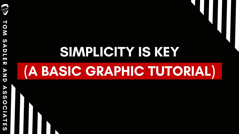 """""""Simplicity is key"""" a basic graphic tutorial"""