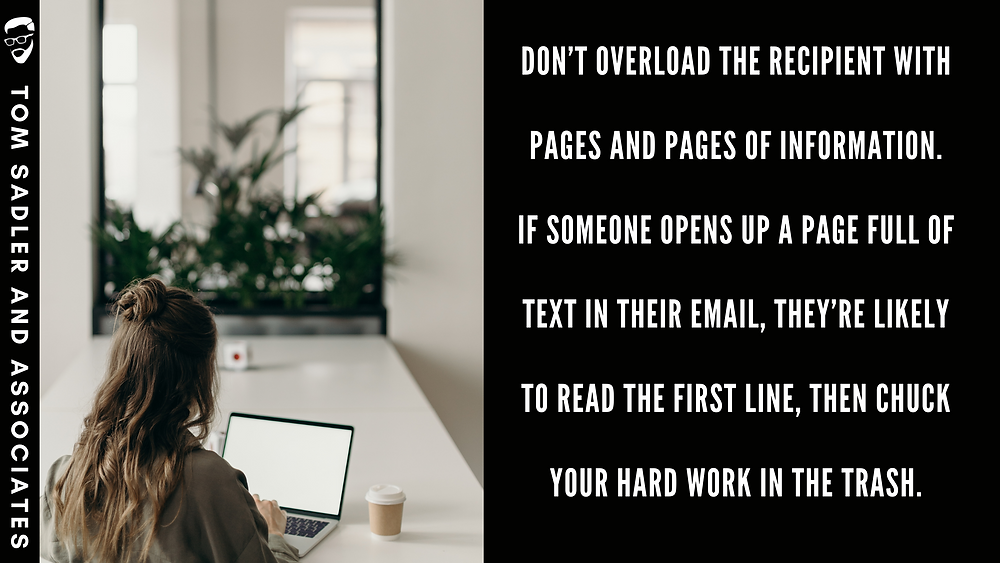 """Woman looking down at laptop with words to the right of her that says """"Don't overload the recipient with pages and pages of information. If someone opens up a page full of text in their email, they're likely to read the first line, then chuck your hard work in the trash."""""""