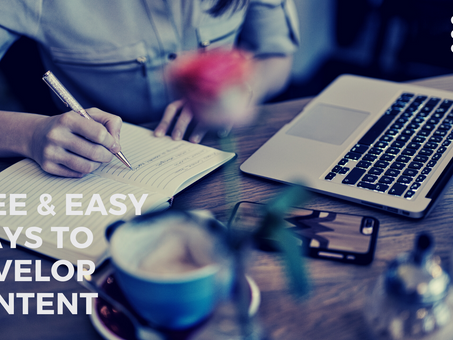 FREE & Easy Ways to Develop Content