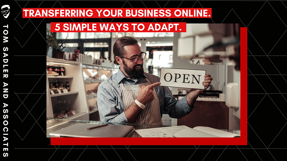 """Black background with man holding open sign words on top """" Transferring your business online. 5 Simple ways to adapt."""""""
