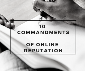 10 Commandments of Online Reputation Management