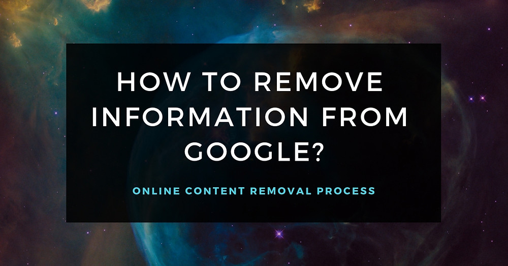 How to Remove Information from Google?
