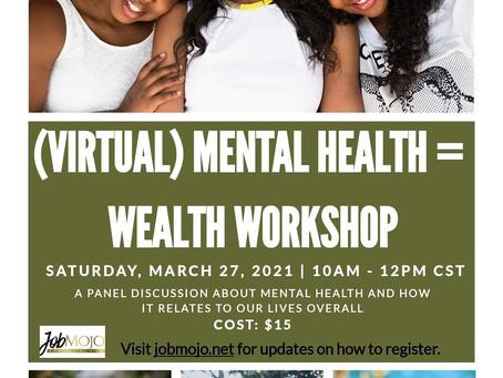 Virtual Mental Health=Wealth Workshop