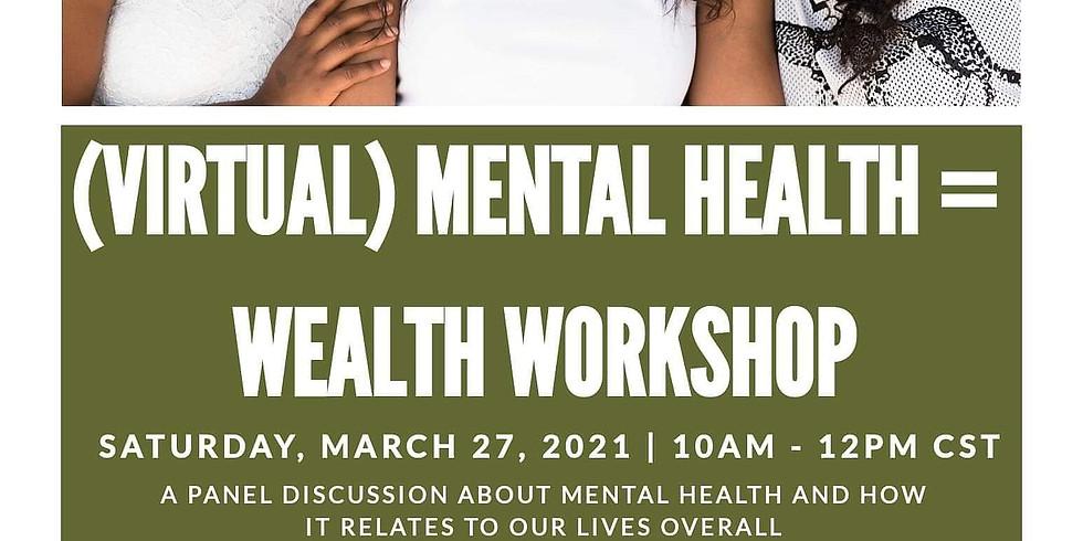 Virtual Mental Health= Wealth Event