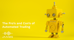 The pro's and con's of automated trading - jaaims automated trading app
