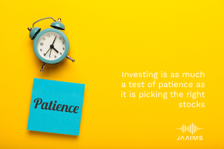 Investing is as much a test of patience as it is picking the right stocks