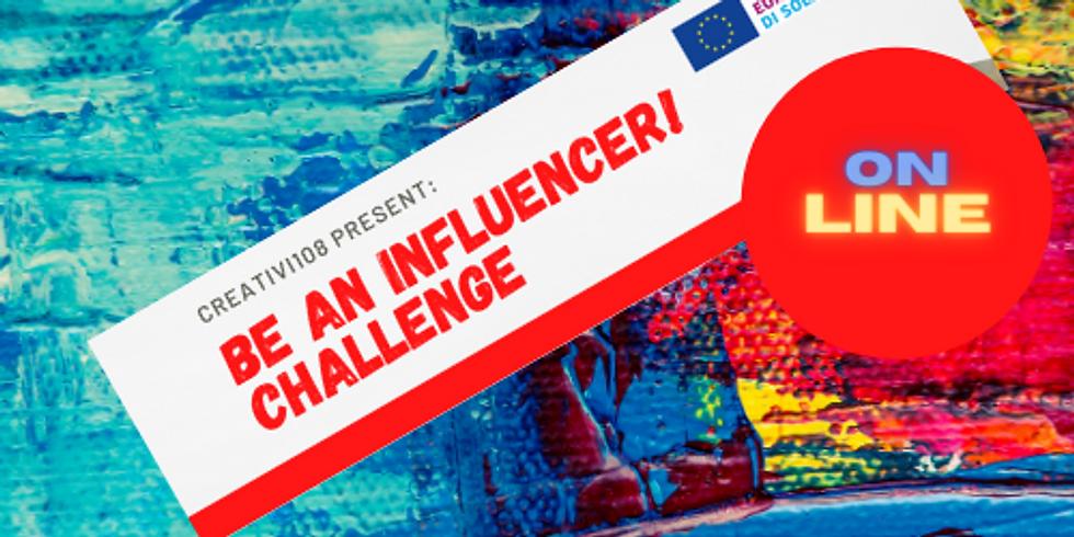Challenge: Be an Influencer!