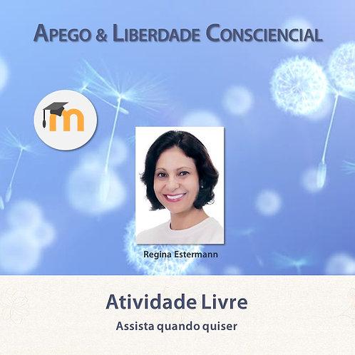 Apego & Liberdade Consciencial