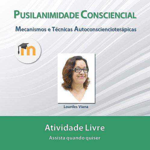 Pusilanimidade Consciencial: Mecanismos e Técnicas Autoconsciencioterápicas