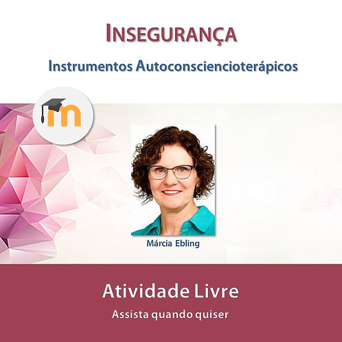 Insegurança: Instrumentos Autoconsciencioterápicos