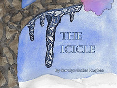 The Icicle by Carolyn Cutler Hughes