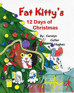 Fat Kitty's 12 days of Christmas by Carolyn Cutler Hughes