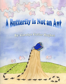 A Butterfly Is Not an Ant by Carolyn Cutler Hughes