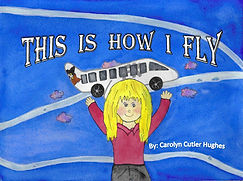 This is How I Fly by Carolyn Cutler Hughes