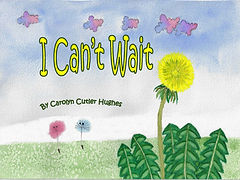 I Can't Wait by Carolyn Cutler Hughes
