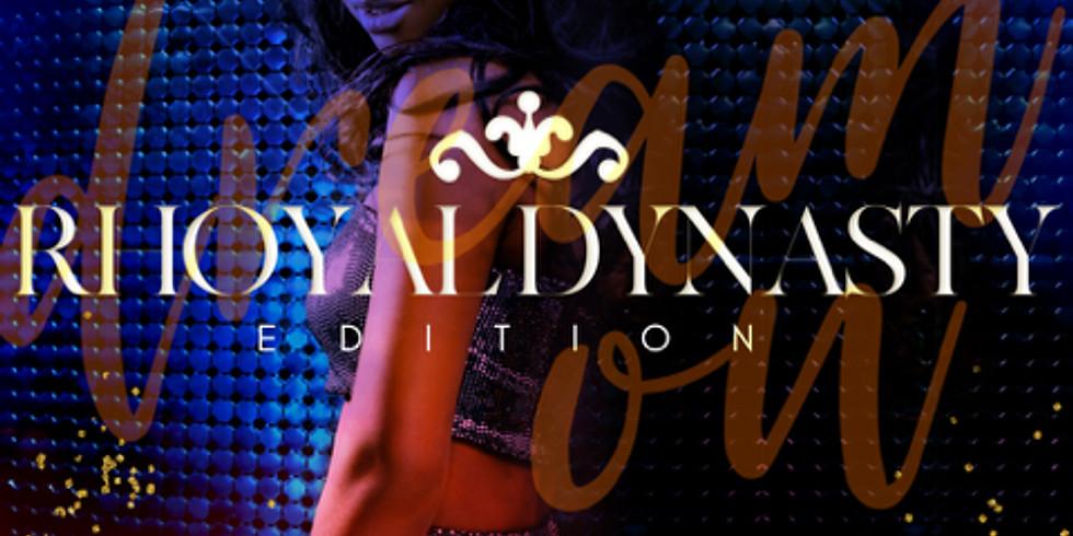 Dream On : RHOyal DynaSTy Edition