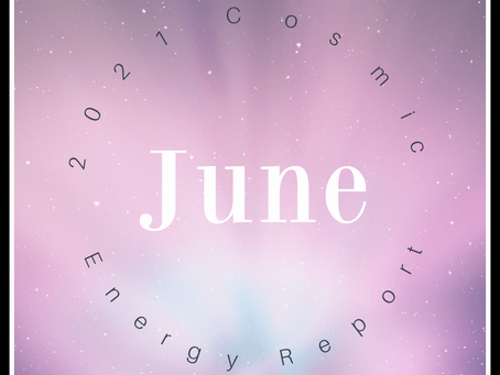 June 2021 Cosmic Energy Report
