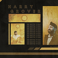 Harry Grover - Be With You-2.png