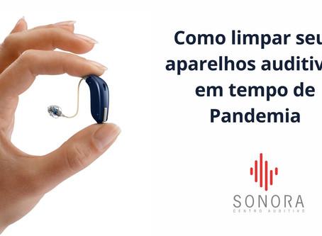 Como limpar seus aparelhos auditivos em tempo de Pandemia