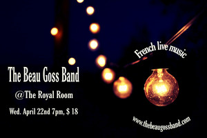 New sound, new songs and modern French covers for you all at The Royal Room April 22nd 7pm
