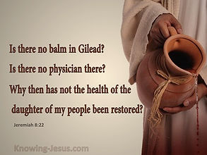 Jeremiah++8-22+Is+There+No+Balm+In+Gilea