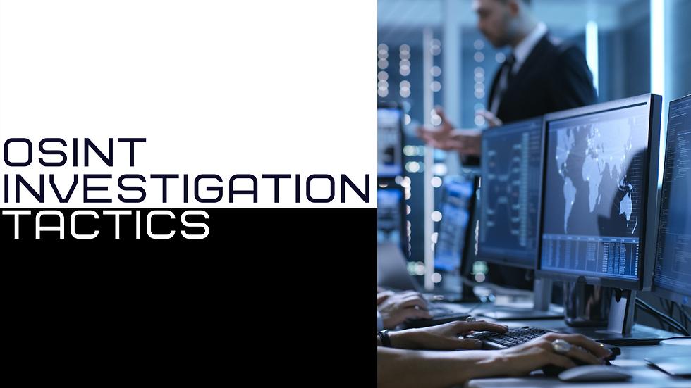 OSINT Investigation Tactics