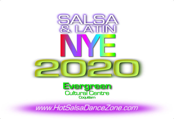 Hot Salsa Dance Zone presents: SALSA & LATIN NEW YEAR'S EVE 2020 at Evergreen Cultural Centre, 1205 Pinetree Way, Coquitlam. Tuesday December 31, 8 pm - 2 am.  Spicy New years eve party featuring all night dancing with Latin dance music including Salsa, Merengue, Bachata, Cha-cha-cha, Cumbia and more... 2 Dj's, Dance Lesson & Champagne at midnight. DRESS TO IMPRESS!!! Licensed & Free parking. Early Bird Discount tickets: More information contact (604) 725-4654 / (604) 808-2311. Visit www.HotSalsaDanceZone.com