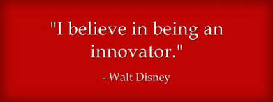 disney innovation quote.jpeg