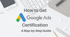 How-to-Get-Google-Ads-Certification.png