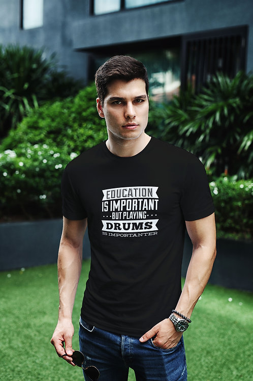 Education is Important - T-SHIRT