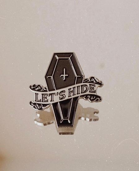 Let's Hide Enamel Pin