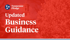 Tennessee Updates COVID-19 Business Guidance:Economic Recovery Group Updates TN Pledge