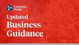 Tennessee Updates COVID-19 Business Guidance: Economic Recovery Group Updates TN Pledge