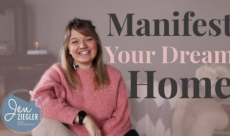 How to manifest your dream home