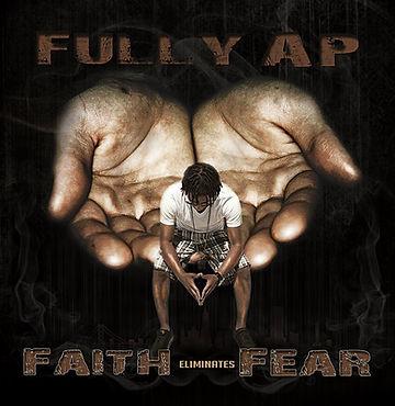 Faith Eliminates Fear album by Fully Ap