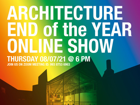 Architecture End of Year Online Show