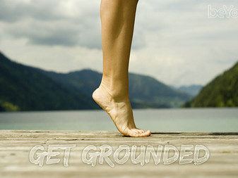 BE Grounded: build your SELF up