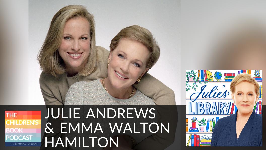Julie Andrews and Emma Walton Hamilton