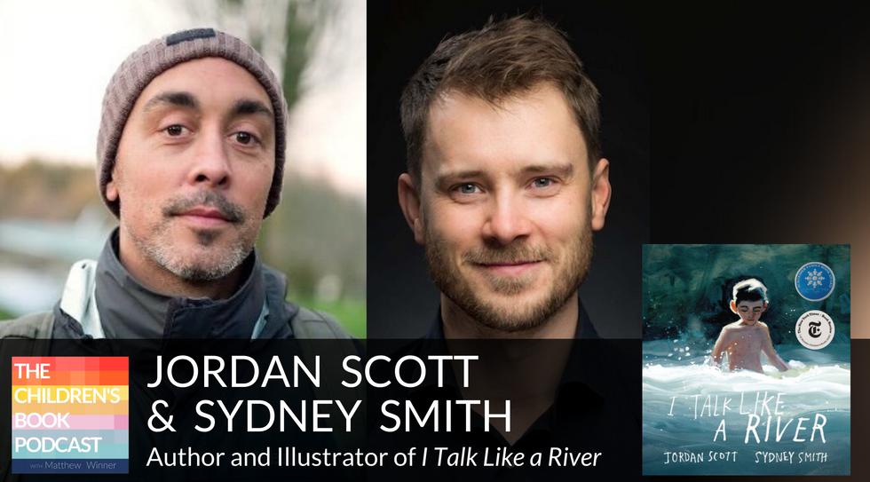 Jordan Scott and Sydney Smith - I Talk Like a River