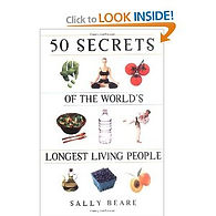 Click Here to Learn More About 50 Secrets of The World's Longest Living People