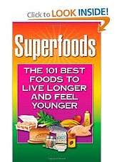 Superfoods 101 Best Foods to Live Longer