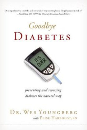Goodbye Diabetes Book By Wes Youngberg